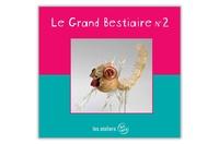 Marc Loyon - Le grand bestiaire n° 2.