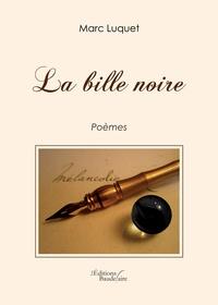 Marc Luquet - La bille noire.
