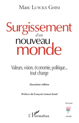 Marc Luyckx Ghisi - Surgissement d'un nouveau monde - Valeurs, vision, économie, politique... tout change.