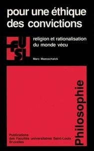 Marc Maesschalck - Pour une éthique des convictions - Religion et rationalisation du monde vécu.