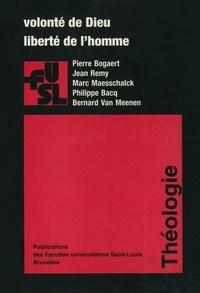 Marc Maesschalck et Bernard Van Meenen - Volonté de Dieu, liberté de l'homme.