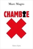 Marc Magro - Chambre X - Un roman étonnant et captivant.
