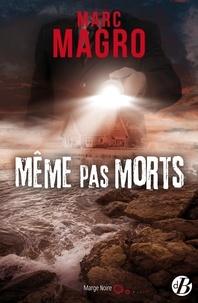 Marc Magro - Même pas morts.