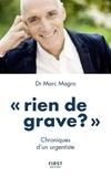 """Marc Magro - """"Rien de grave ?"""" - Chroniques d'un urgentiste."""
