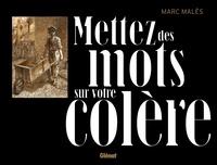 Marc Malès - Mettez des mots sur votre colère.