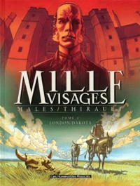 Marc Malès et Philippe Thirault - Mille visages Tome 1 : London Dakota.