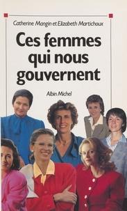 Marc Mangin et Claire Martichoux - Ces femmes qui nous gouvernent.