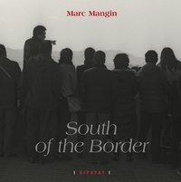 Marc Mangin - South of the border.