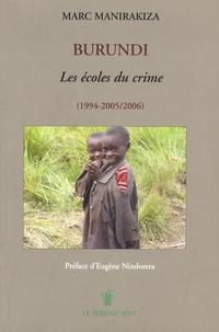 Marc Manirakiza - Burundi - Les écoles du crime (1994-2005/2006).