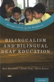 Marc Marschark et Gladys Tang - Bilingualism and Bilingual Deaf Education.
