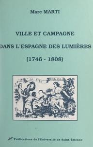 Marc Marti et  Groupe de recherches ibériques - Ville et campagne dans l'Espagne des Lumières (1746-1808).