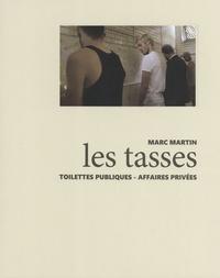 Marc Martin - Les tasses - Toilettes publiques, affaires privées.