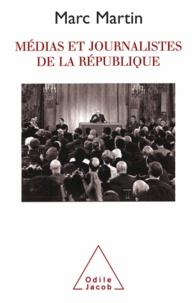 Marc Martin - Médias et journalistes de la République.