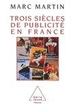 Marc Martin - Trois siècles de publicité en France.