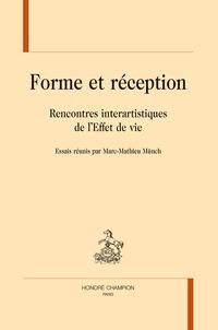 Marc-Mathieu Münch - Forme et réception - Rencontres interartistiques de l'Effet de vie.