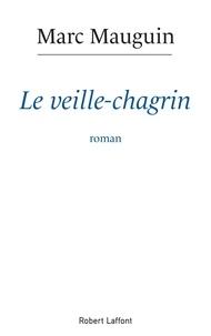Marc Mauguin - Le Veille-chagrin.