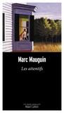 Marc Mauguin - Les attentifs.