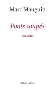 Marc Mauguin - Pont coupés.