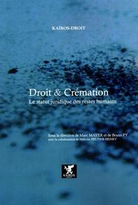 Marc Mayer et Bruno Py - Droit et crémation - Le statut juridique des restes humains.