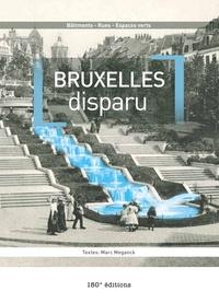 Marc Meganck - Bruxelles disparu - Tome 1.