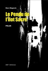 Marc Meganck - Le Pendu de l'îlot sacré.