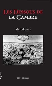 Marc Meganck - Les dessous de la Cambre - Un polar trépidant à travers les méandres bruxellois.