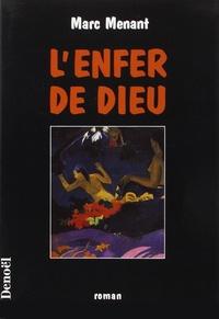 Marc Menant - L'enfer de Dieu.