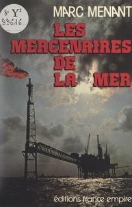 Marc Menant - Les mercenaires de la mer.