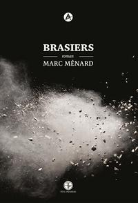 Marc Ménard - Brasiers.