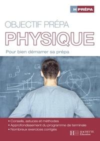 Marc Ménétrier et Michel Fanguet - Objectif prépa Physique - Pour bien démarrer sa prépa.