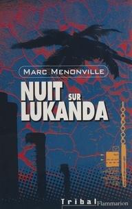 Marc Menonville - Nuit sur Lukanda.