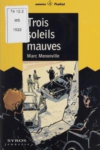 Marc Menonville - Trois soleils mauves.