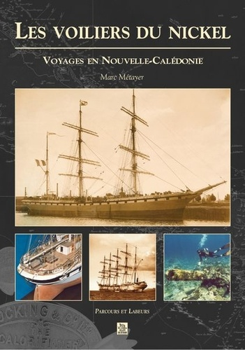 Marc Métayer - Les voiliers du nickel - Voyages en Nouvelle-Calédonie.