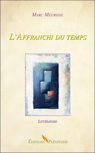 Marc Meurisse - L'affranchi du temps.