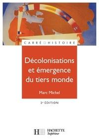 Marc Michel - Décolonisations et émergence du tiers monde - 2e édition.