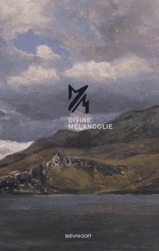Marc Michiels - Divine mélancolie.