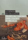 Marc Midan - Le démon de l'allusion - Figures miltoniennes dans L'Escroc de Melville.