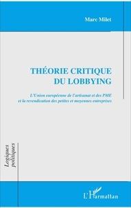 Marc Milet - Théorie critique du lobbying - L'Union européenne de l'artisanat et des PME et la revendication des petites et moyennes entreprises.