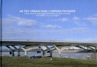Marc Mimram et Michèle Leloup - Un toit urbain dans l'horizon paysager - Le pont Hassan-II entre Rabat et Salé dans la vallée du Bouregreg.