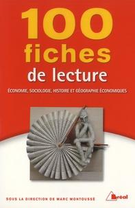 Marc Montoussé - 100 fiches de lecture en économie, sociologie, histoire et géographie économiques.