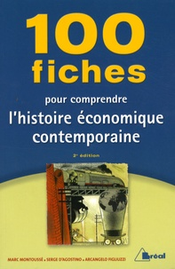 Marc Montoussé et Serge d' Agostino - 100 Fiches pour comprendre l'histoire économique contemporaine.