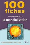 Marc Montoussé et Serge d' Agostino - 100 Fiches pour comprendre la mondialisation.