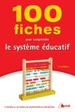Marc Montoussé et Philippe Deubel - 100 fiches pour comprendre le système éducatif.