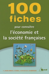 Marc Montoussé et Yves-Jean Beloeil-Benoist - 100 fiches pour connaître l'économie et la société françaises.