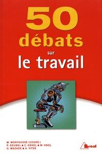 Marc Montoussé - 50 débats sur le travail.