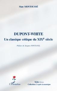 Marc Montoussé - Dupont- White : un classique critique au 19e siècle.