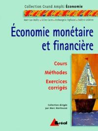 Marc Montoussé et  Collectif - Economie monétaire et financière - Cours Méthodes Exercices corrigés.