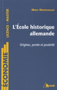Marc Montoussé - L'Ecole historique allemande - Origines, portée et postérité.