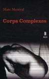 Marc Montval - Corps complexes - Chroniques.