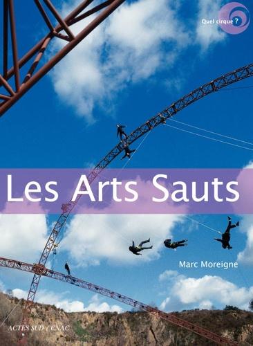 Marc Moreigne - Les Arts Sauts.
